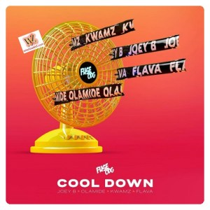 Fuse ODG ft. Olamide, Kwamz, Joey B & Flava - Cool Down