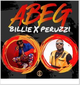 Billi ft Peruzzi - Abeg Abeg