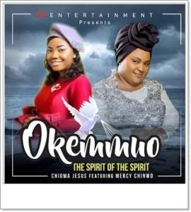 Chioma Jesus ft. Mercy Chinwo - Okemmuo (The Spirit Of The Spirit)