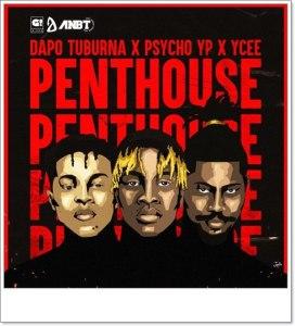 Dapo Tuburna ft. Ycee, PsychoYP - Penthouse