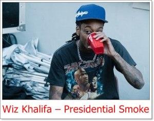 Wiz Khalifa - Presidential Smoke