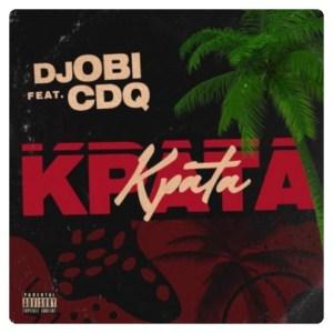 DJ Obi ft CDQ - Kpata Kpata
