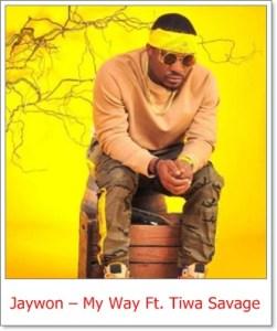 Jaywon - My Way Ft. Tiwa Savage