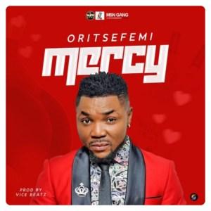 Oritse Femi - Mercy (Mp3 Download)