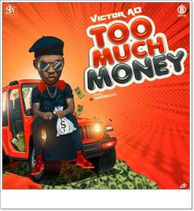 Victor AD - Too Much Money (Mp3 Download)