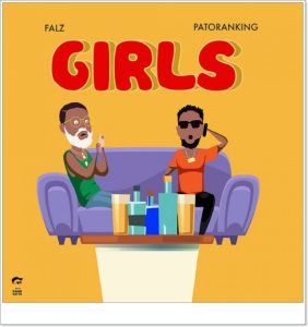 Falz ft. Patoranking - Girls (Mp3 Download)