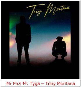 Mr Eazy ft. Tyga - Tony Montana