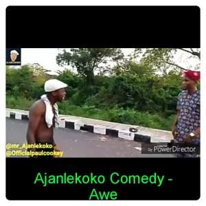 Ajanlekoko Comedy - Awe