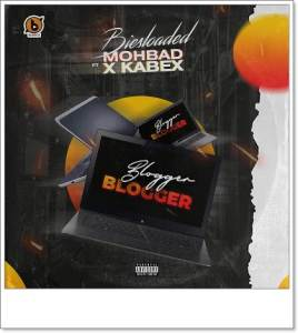 Biesloaded - Blogger Blogger ft. Mohbad & Kabex (Music)