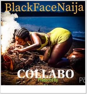 BlackfaceNaija - Collabo