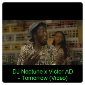 DJ Neptune ft Victor AD - Tomorrow