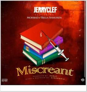 Jerryclef ft. Bella Shmurda x Mohbad - Miscreant