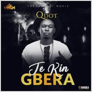 Download Mp3 : Qdot - Jekin Gbera