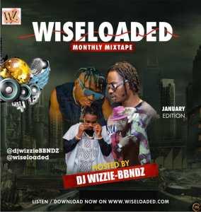 DJ Wizzie - Wiseloaded Monthly Mixtape (January Edition)