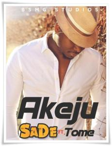 Akeju ft Tome - Sade (Mp3 Download)