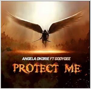 Angela Okorie - Protect Me ft Godygee (Music)