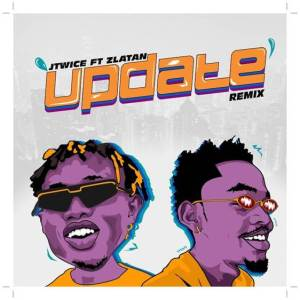 JTwice ft Zlatan - Update (Remix)