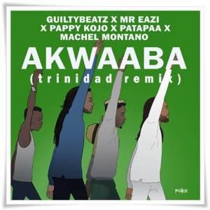 Download Machel Montano - Akwaaba (Trinidad Remix) ft GuiltyBeatz, Mr Eazi, Pappy Kojo, Patapaa
