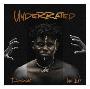 T-Classic - Where You Dey ft Mayorkun x Peruzzi Underrated