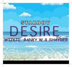 Download Nigerian Music Wizkid ft Banky W, Shaydee - Desire