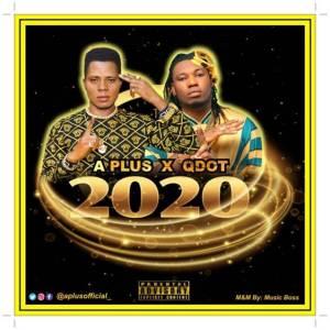 A Plus ft Qdot - 2020 Mp3 Music Download