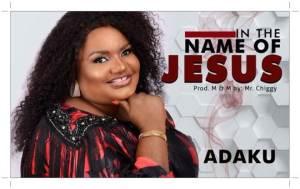 Adaku - In The Name of Jesus