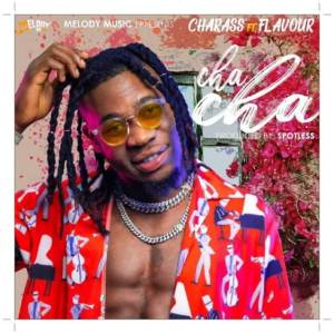 Charass - ChaCha ft Flavour