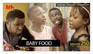 Mark Angel Comedy - Baby Food (Download Video)