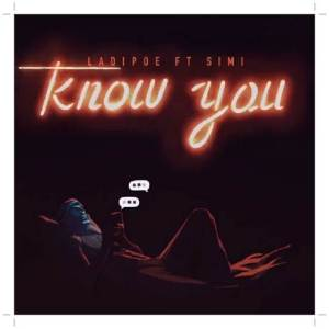 LadiPoe ft Simi - Know You