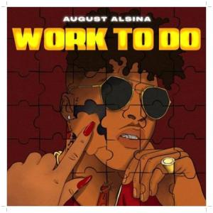 August Alsina on this song get Work To Do