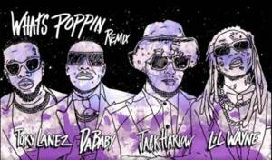 new song by Jack Harlow titled Whats Poppin (Remix) ft. DaBaby, Tory Lanez & Lil Wayne