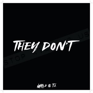 Nasty C ft T.I. They Don't