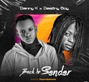 New song by Danny K ft. Destiny Boy titled Back To Sender