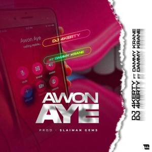 DJ 4Kerty's Awon Aye ft. Dammy Krane Artwork