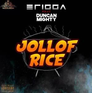 Erigga ft. Duncan Mighty titled Jollof Rice