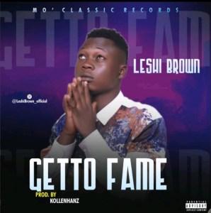 Leshi Brown Ghetto Fame