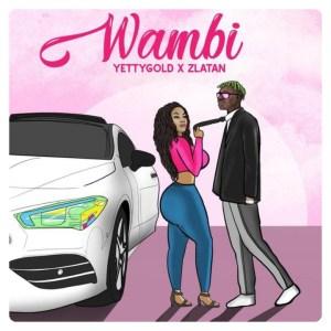 Yetty Gold ft. Zlatan Wambi
