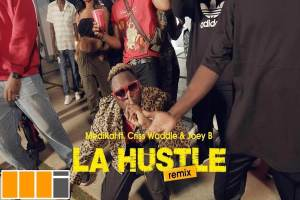 Medikal La Hustle (Remix) ft. Joey B x Criss Waddle