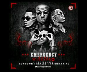Runtown Emergency ft. Patoranking, Wizzy Pro, Skales,