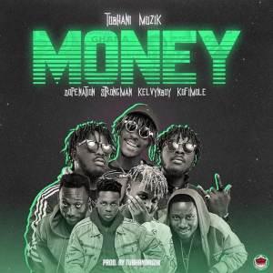 TubhaniMuzik ft. DopeNation, KelvynBoy, Kofi Mole, Strongman Money