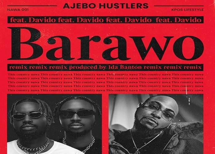 Ajebo Hustlers ft. Davido Barawo (Remix)