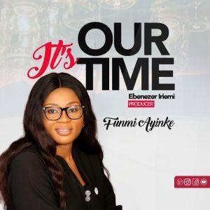 Funmi Ayinke It's Our Time