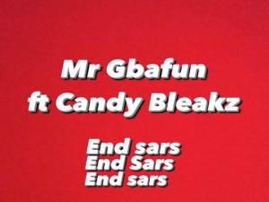 Mr Gbafun ft. Candy Bleakz End SARS