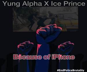 Yung Alpha ft. Ice Prince Because Of iPhone