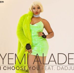Yemi Alade ft. Dadju - I Choose You Mp3 Download