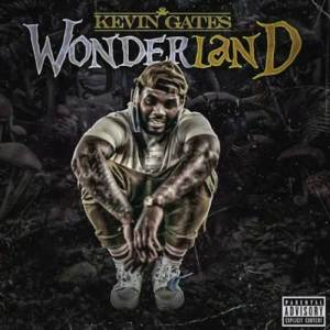 Kevin Gates - Wonderland Mp3 Download