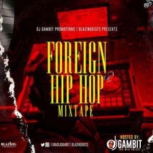 Foreign Mixtape: DJ Gambit - Foreign Hip Hop Mix