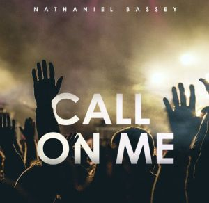 Nathaniel Bassey - Call On Me Mp3 Download