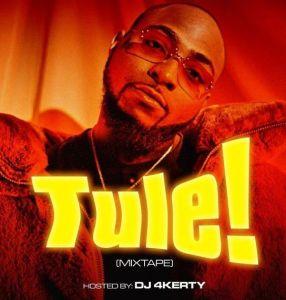 DJ 4Kerty - Tule Mixtape (Davido Tule Mix)