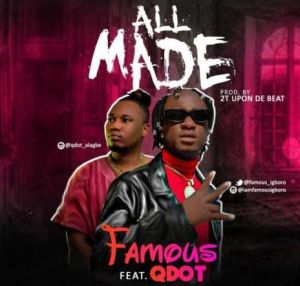 Famous ft. Qdot - All Made Mp3 Download